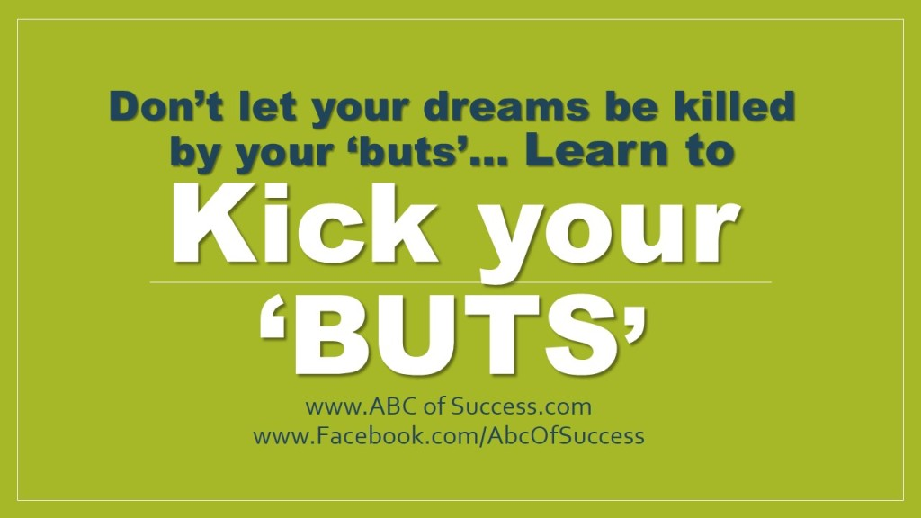 Don't let your dreams be killed by  buts