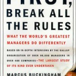 First, Break all the Rules<BR>– Marcus Buckingham