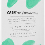 How to build your creative confidence <BR>– David Kelley