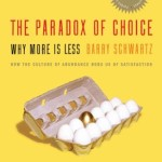 The Paradox of Choice <BR>– Barry Schwartz