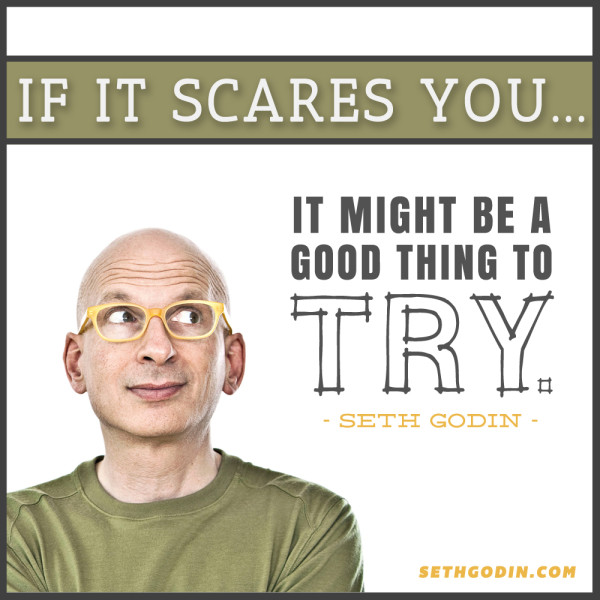 Seth-Godin-if-it-scares-you-quote