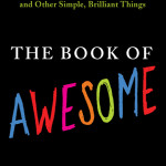 The 3 A's of awesome<BR>– Neil Pasricha