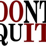 Don't Quit. Just DO IT