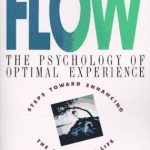 Flow, the secret to happiness<BR>– Mihaly Csikszentmihalyi
