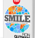 The hidden power of Smiling :) <BR> – Ron Gutman