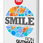 The hidden power of Smiling :) <BR> – Ron Gutman