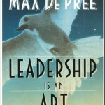 Leadership Is an Art<BR>– Max De Pree