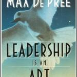 Leadership Is an Art<BR>– Max De Pree