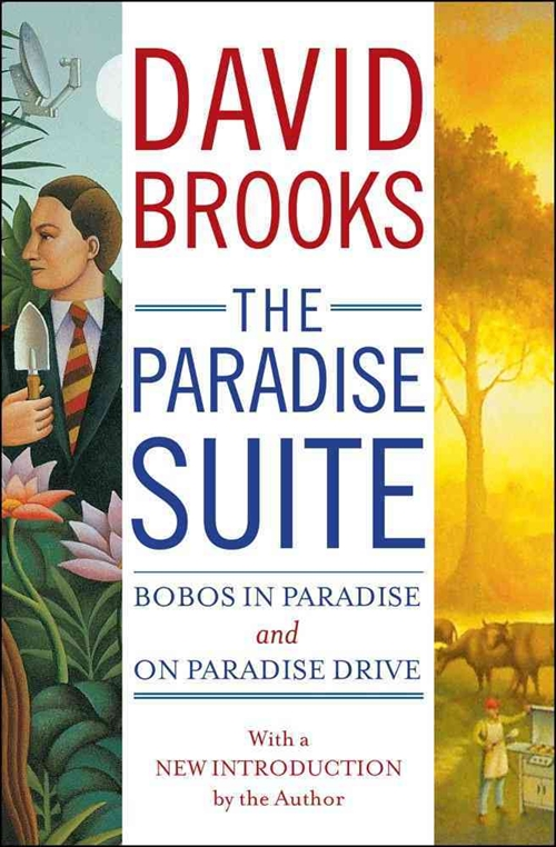 the_paradise_suite_bobos_in_paradise_and_on_paradise_drive-brooks_david-13534215-frntl