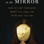 The Woman in the Mirror<BR>– Cynthia M. Bulik