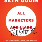 All Marketers Are Liars<BR>– Seth Godin