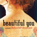 Beautiful You: A Daily Guide to Radical Self-Acceptance <BR>– Rosie Molinary