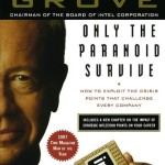 Only the Paranoid Survive<BR>– Andrew S. Grove