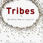 Tribes: We Need You to Lead Us<BR>– Seth Godin