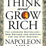 Think and Grow Rich<BR>– Napoleon Hill