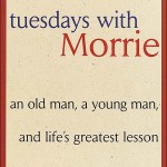 Tuesdays with Morrie<BR> – Mitch Albom