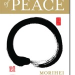 The Art of Peace<BR> – Morihei Ueshiba