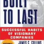 Built to Last: <BR>Habits of Visionary Companies<BR> – Jim Collins