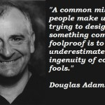The Hitchhikers Guide to the Galaxy <BR>– Douglas Adams