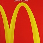 McDonald's: Behind The Arches<BR>– John F. Love