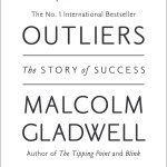 Outliers: The Story of Success<BR>– Malcolm Gladwell