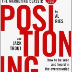 Positioning<BR>– Al Ries and Jack Trout