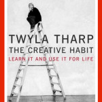 The Creative Habit<BR>– Twyla Tharp