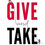 Give and Take: A Revolutionary Approach to Success<BR>– Adam M. Grant