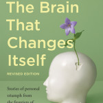 The Brain That Changes Itself<BR>– Norman Doidge