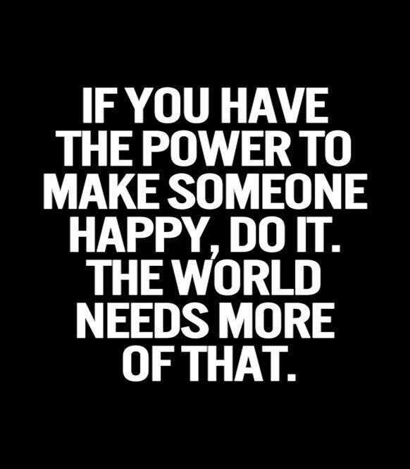 To Make Others Happy Quotes: Make Someone Happy