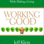Working for Good<BR>– Jeff Klein